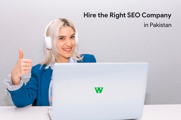 How to Hire the Right SEO Company in Pakistan?